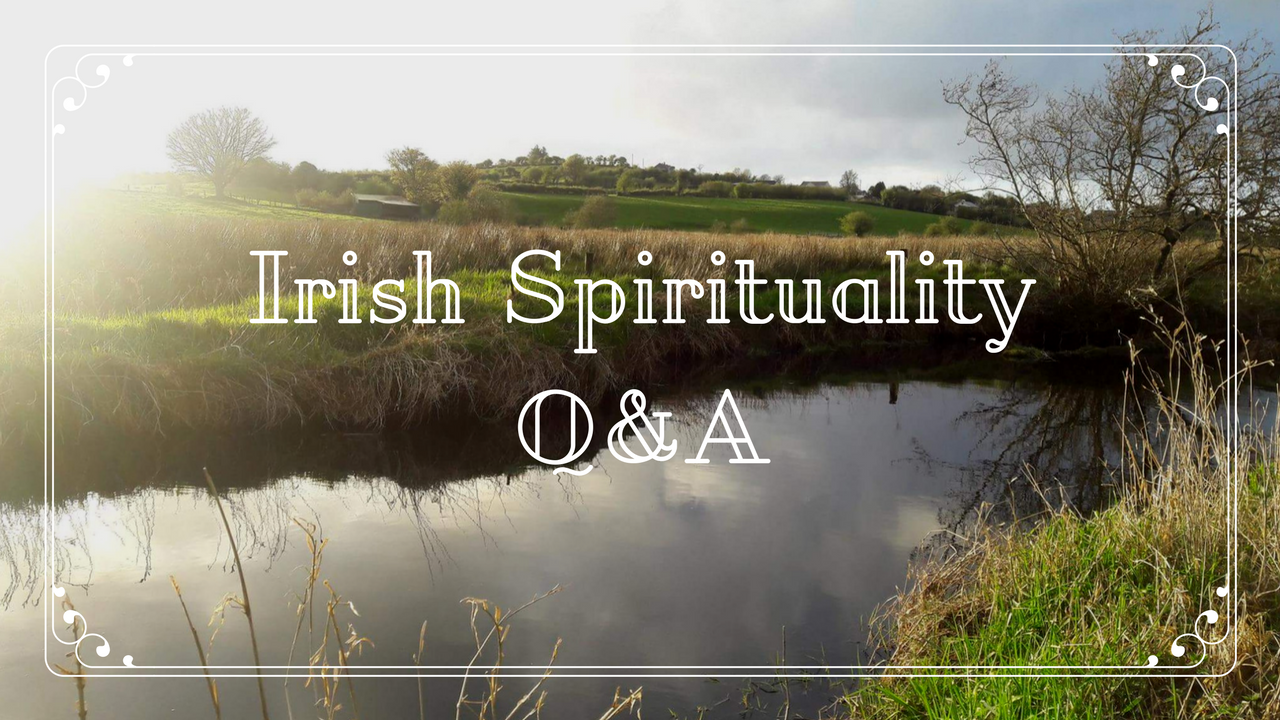 Irish Spirituality Q&A